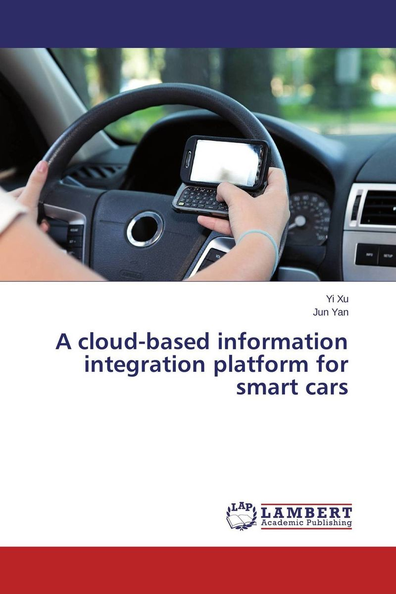A cloud-based information integration platform for smart cars