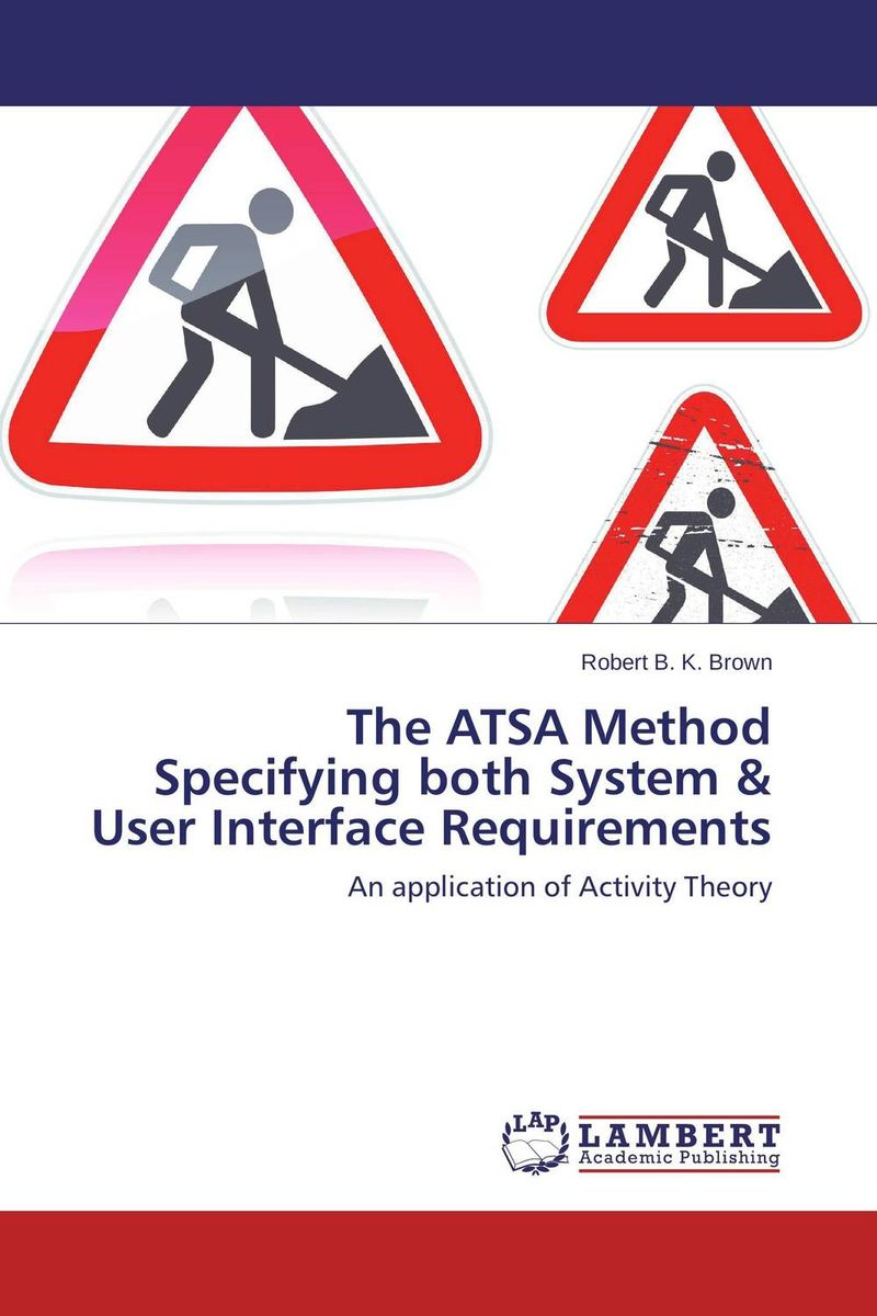 The ATSA Method Specifying both System & User Interface Requirements the iq method