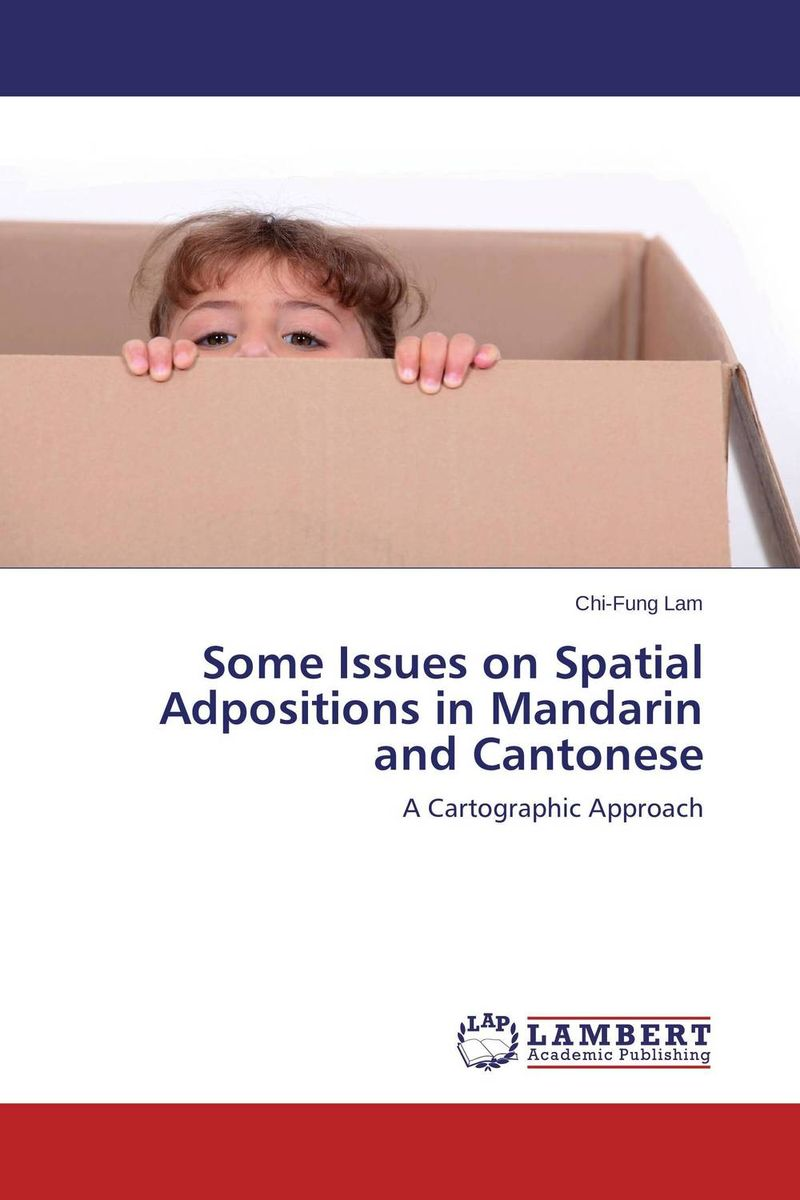 Some Issues on Spatial Adpositions in Mandarin and Cantonese collocation and preposition sense