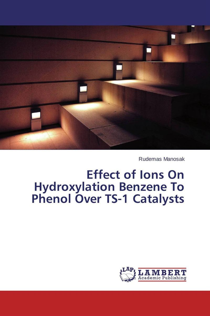 Effect of Ions On Hydroxylation Benzene To Phenol Over TS-1 Catalysts rakesh kumar amrit pal singh and sangeeta obrai computational and solution studies of cu ii ions with podands