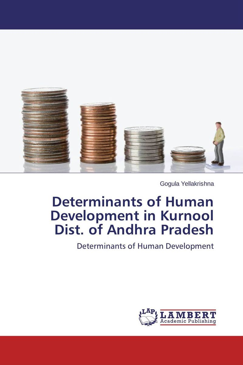 Determinants of Human Development in Kurnool Dist. of Andhra Pradesh human growth and development a complex process