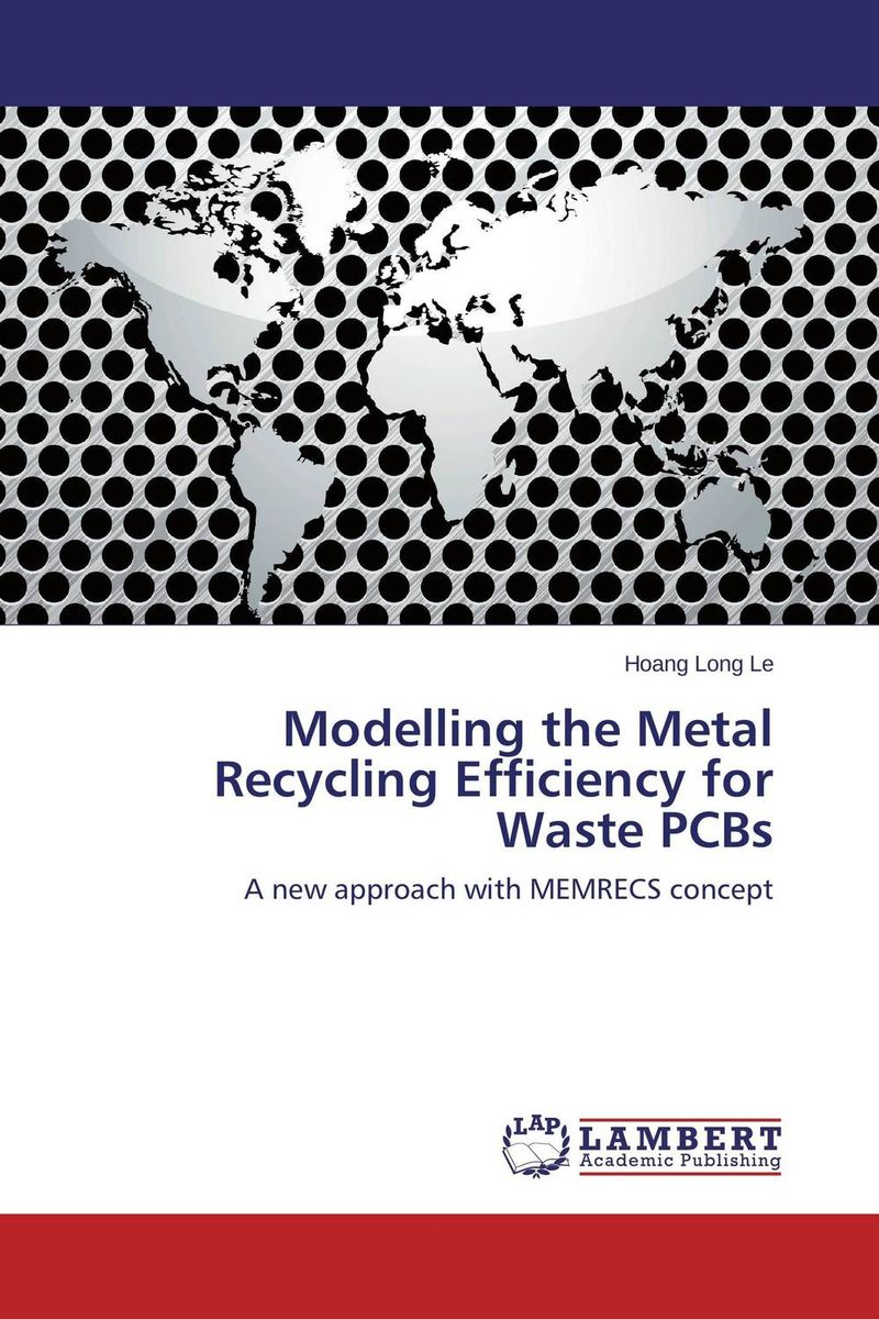 Modelling the Metal Recycling Efficiency for Waste PCBs recycling of waste materials