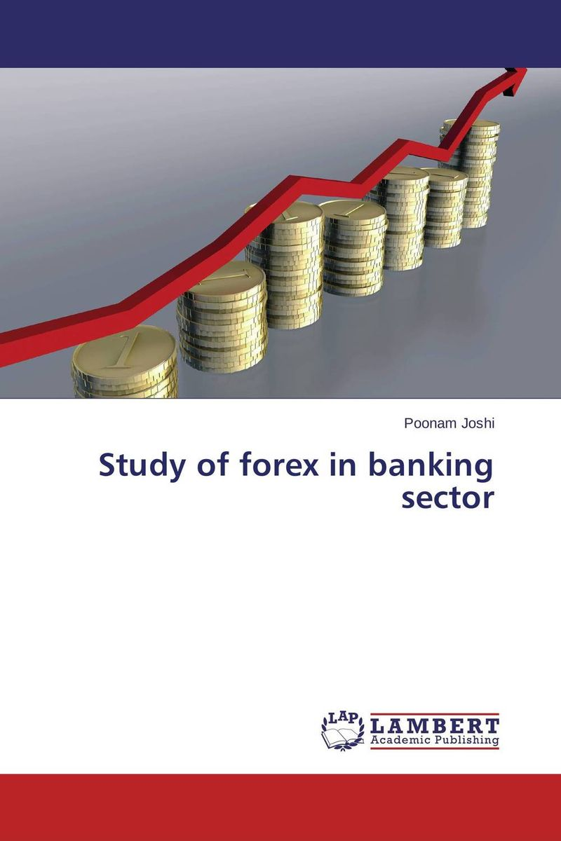 Study of forex in banking sector christian szylar handbook of market risk