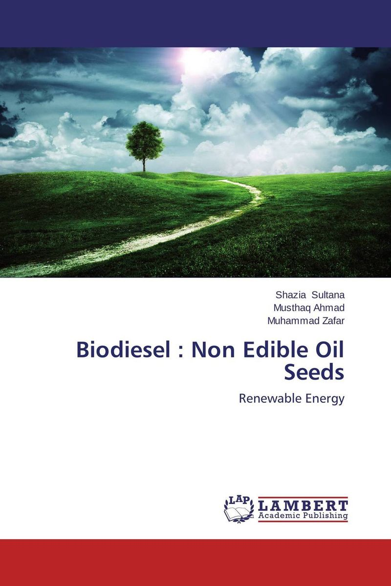 Biodiesel : Non Edible Oil Seeds foundation aldongar oil of kazakhstan the photographic history
