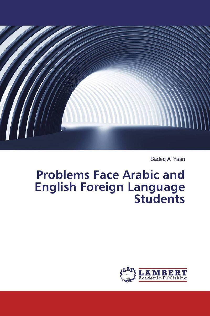 Problems Face Arabic and English Foreign Language Students