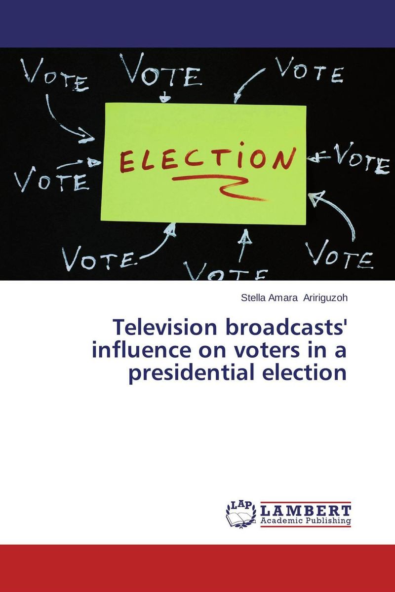 Television broadcasts' influence on voters in a presidential election mustafa taha cyber campaigns internet use in the 2000 u s presidential election