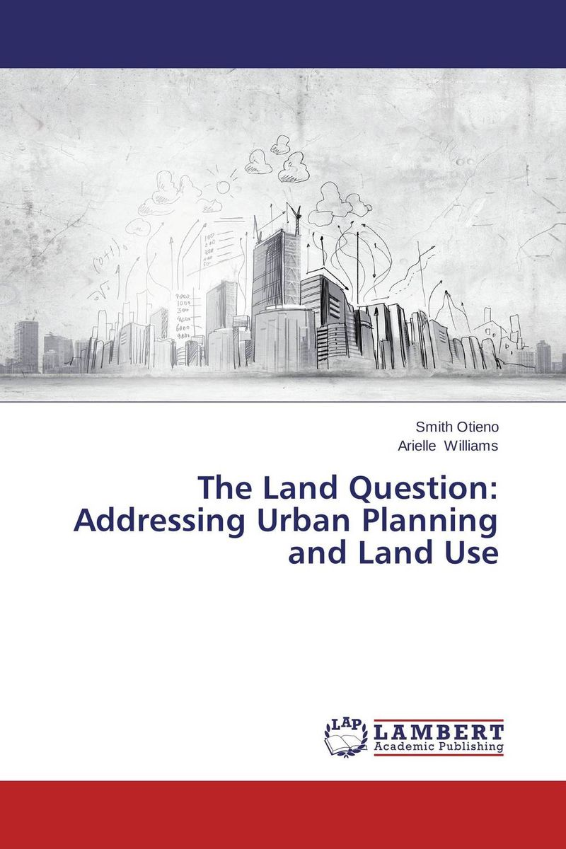The Land Question: Addressing Urban Planning and Land Use urban forms