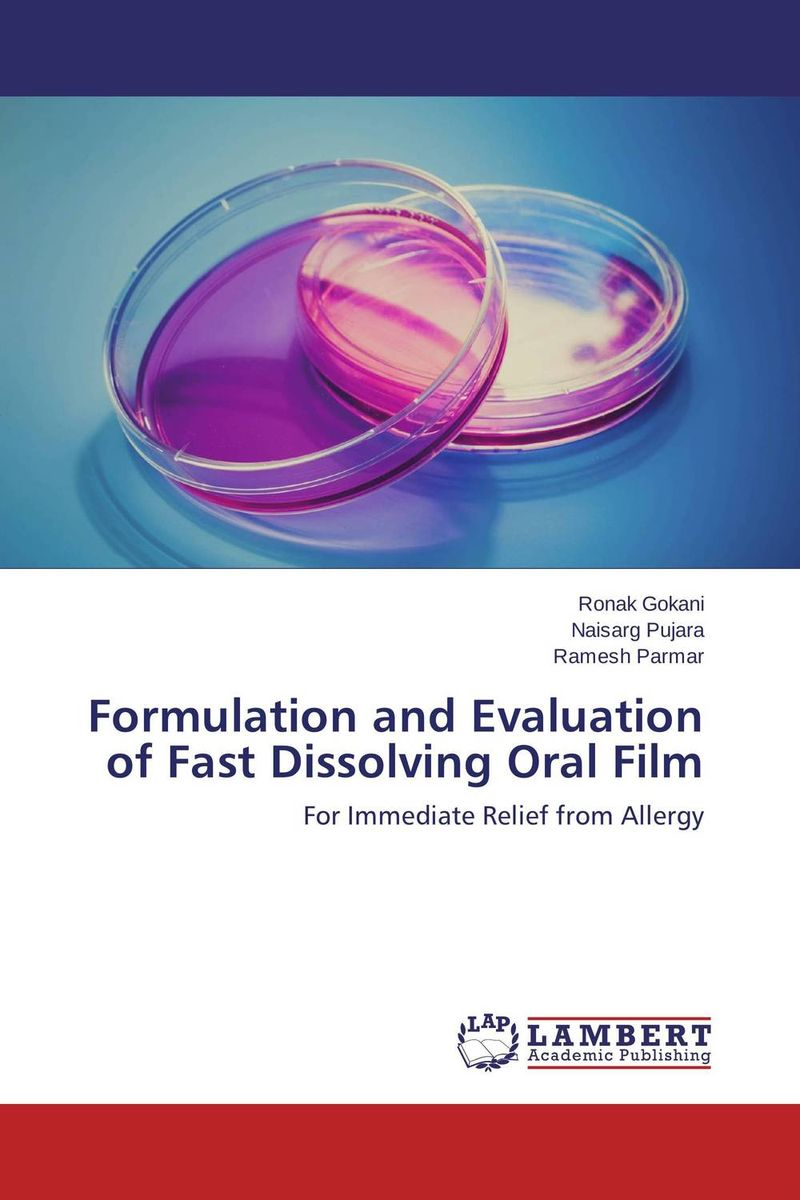 Formulation and Evaluation of Fast Dissolving Oral Film amita yadav kamal singh rathore and geeta m patel formulation evaluation and optimization of mouth dissolving tablets