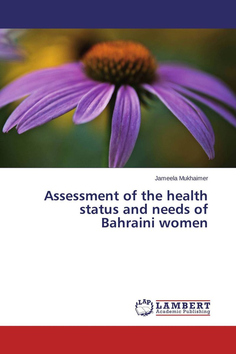 Assessment of the health status and needs of Bahraini women sanjay singh sabyasachi saha and priyanka singh oral health status and treatment needs in prisoners