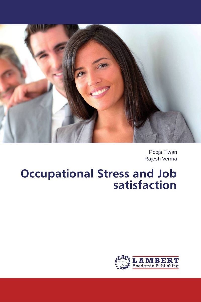Occupational Stress and Job satisfaction impact of job satisfaction on turnover intentions