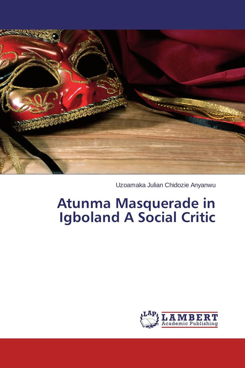 Atunma Masquerade in Igboland A Social Critic fields in vision television sport and cultural transformation communication and society