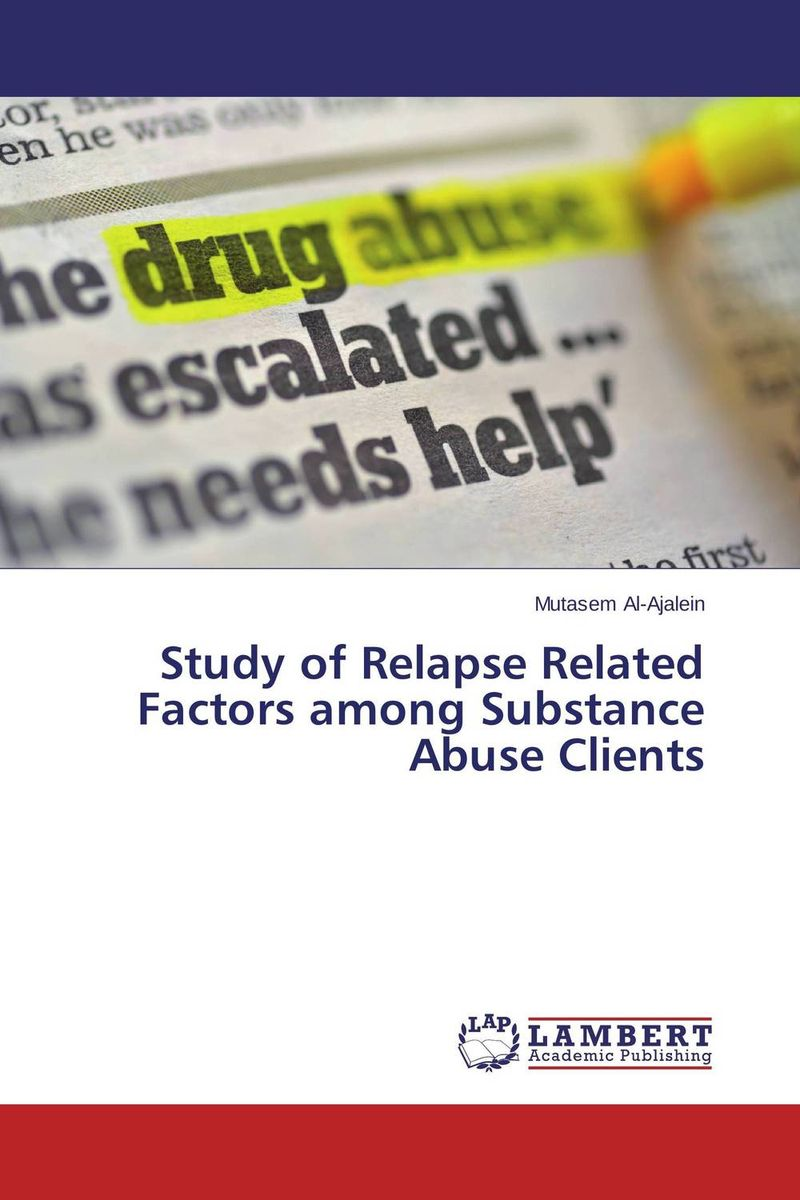 Study of Relapse Related Factors among Substance Abuse Clients treatment outcomes among clients on anti retroviral therapy art