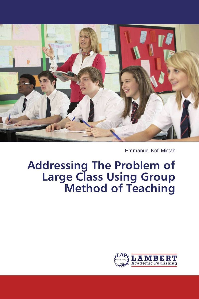 Addressing The Problem of Large Class Using Group Method of Teaching constructivism in large classes
