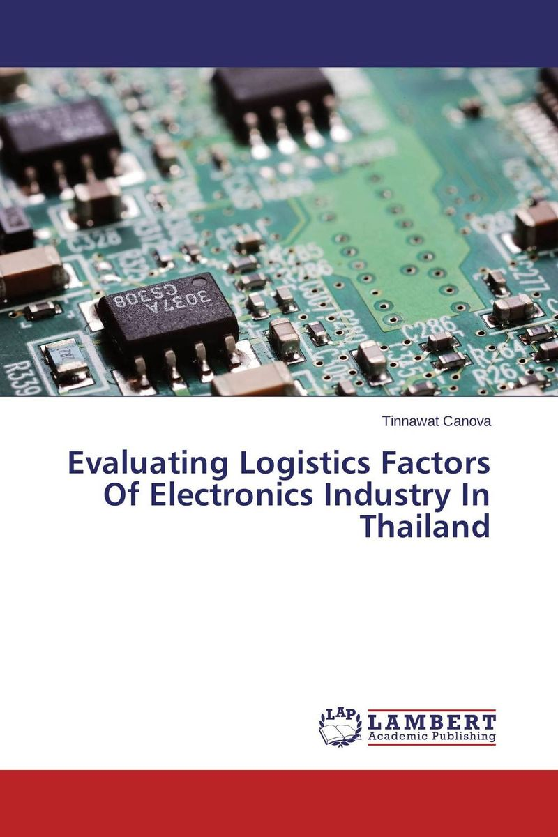 Evaluating Logistics Factors Of Electronics Industry In Thailand charlene li the seven success factors of social business strategy