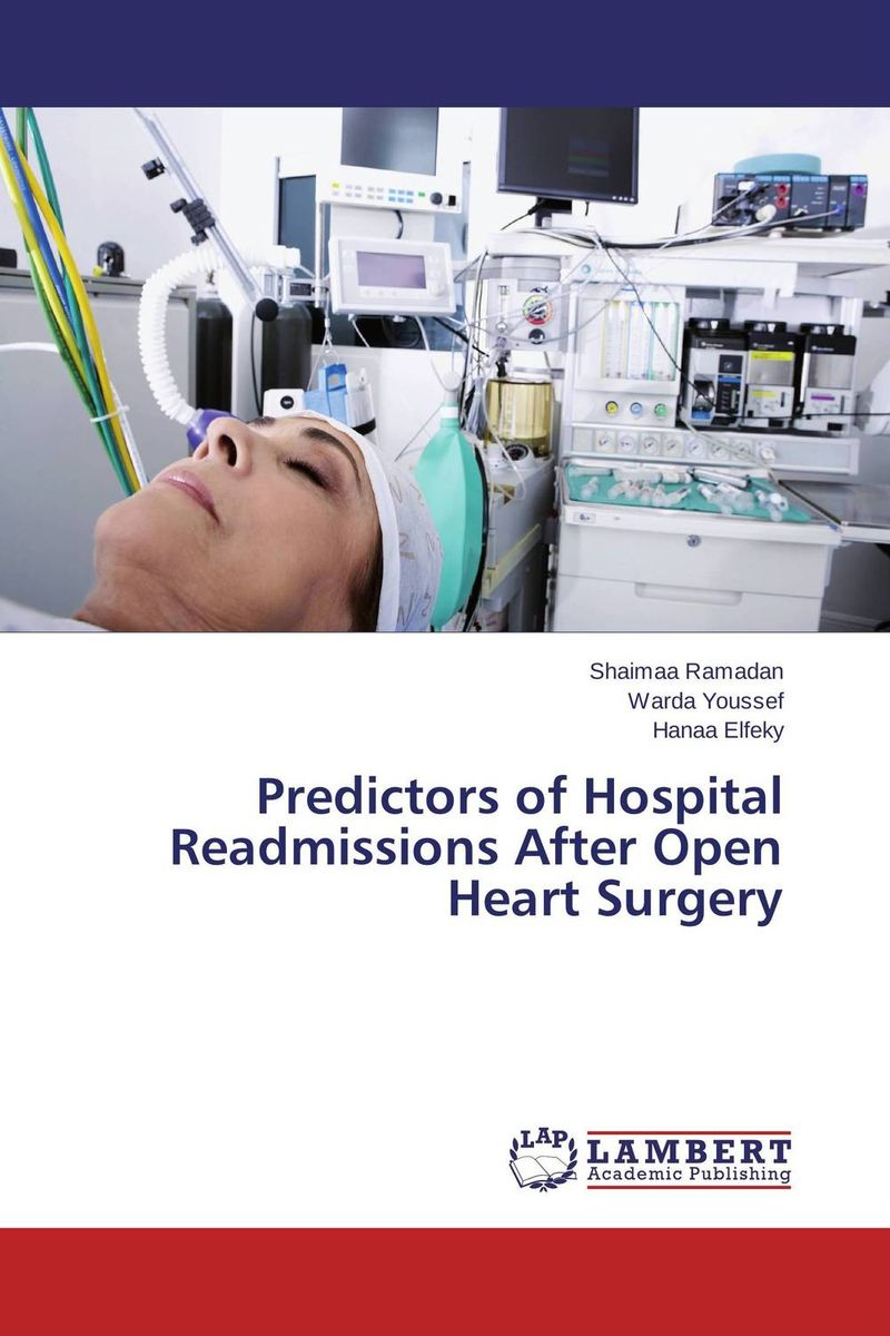 Predictors of Hospital Readmissions After Open Heart Surgery endoscopic ear surgery principles indications and techniques