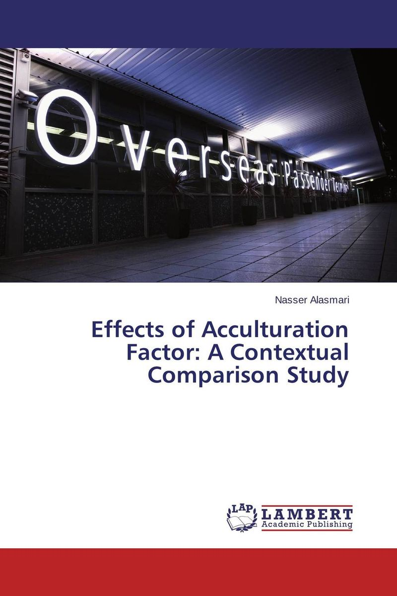 Effects of Acculturation Factor: A Contextual Comparison Study english language at secondary education in bangladesh