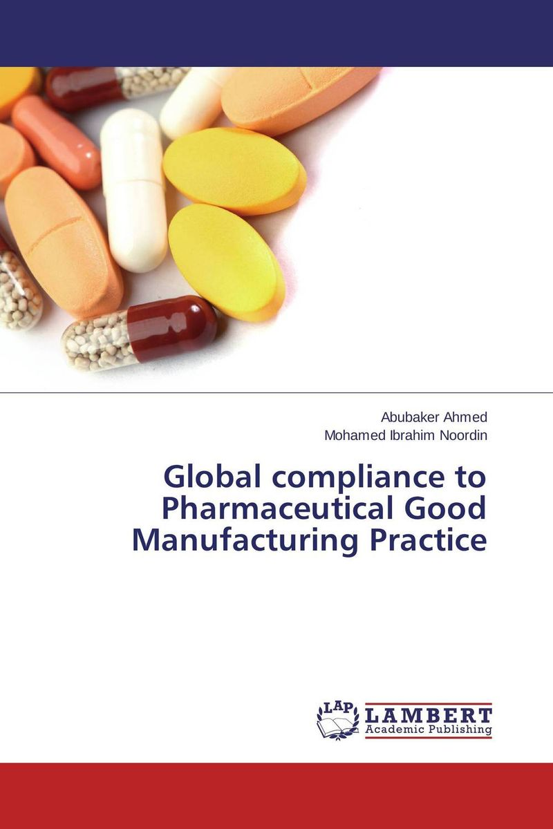 Global compliance to Pharmaceutical Good Manufacturing Practice evaluation of good pharmacy practice