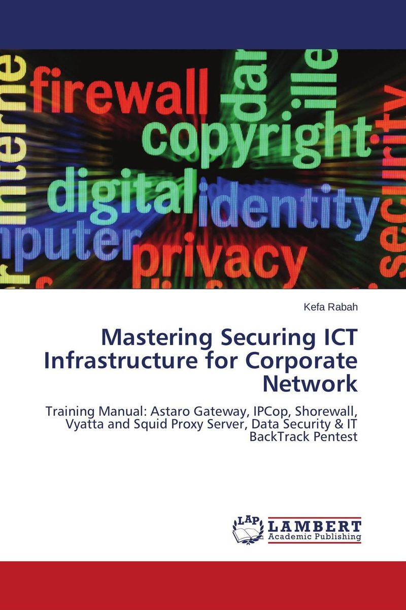 Mastering Securing ICT Infrastructure for Corporate Network цена и фото