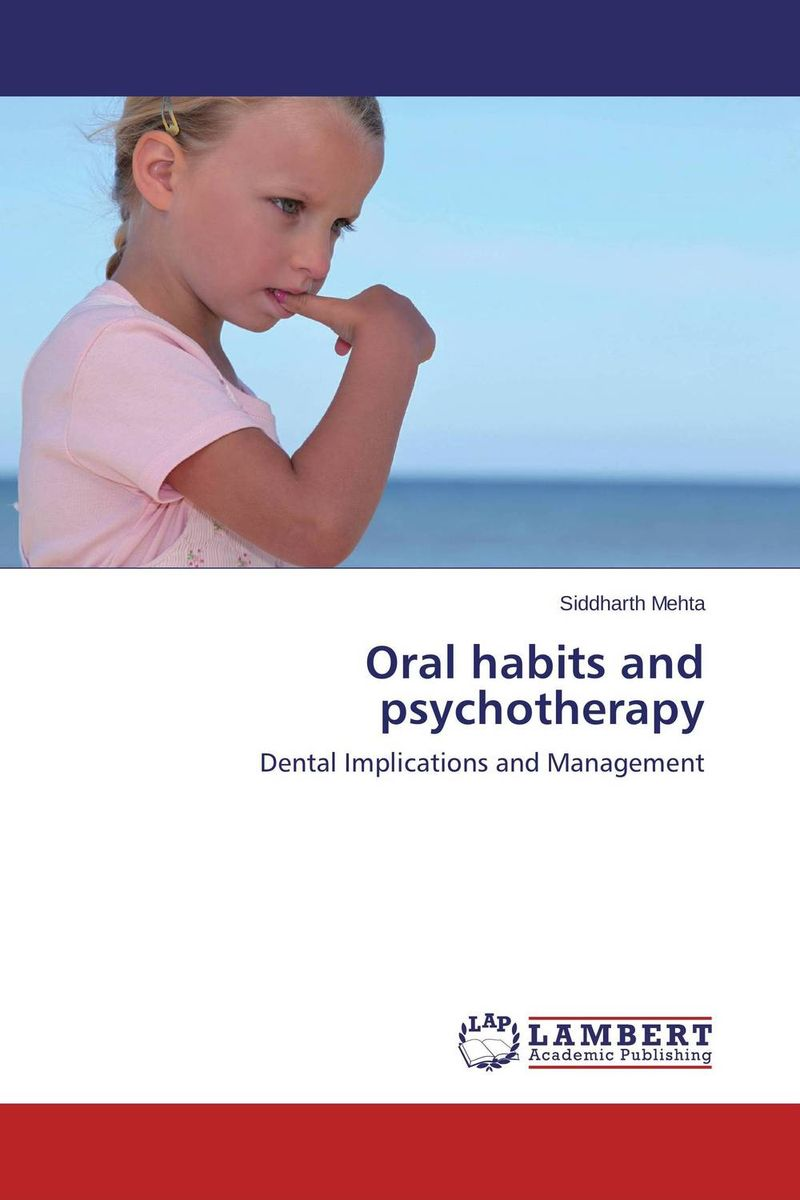 Oral habits and psychotherapy habits
