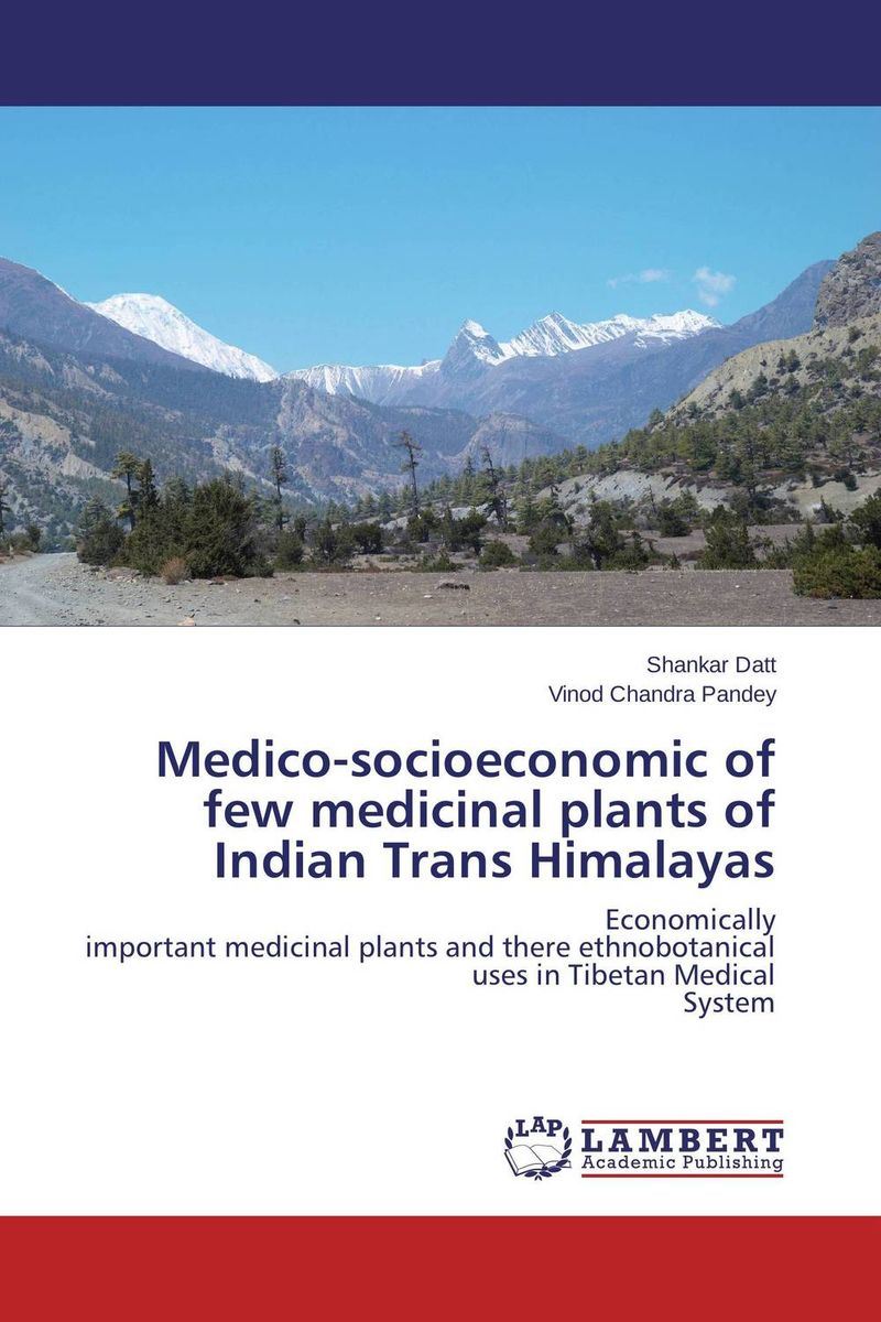 Medico-socioeconomic of few medicinal plants of Indian Trans Himalayas purnima dey sarkar and mithun singh rajput medicinal assessment of some ethnobotanical plants