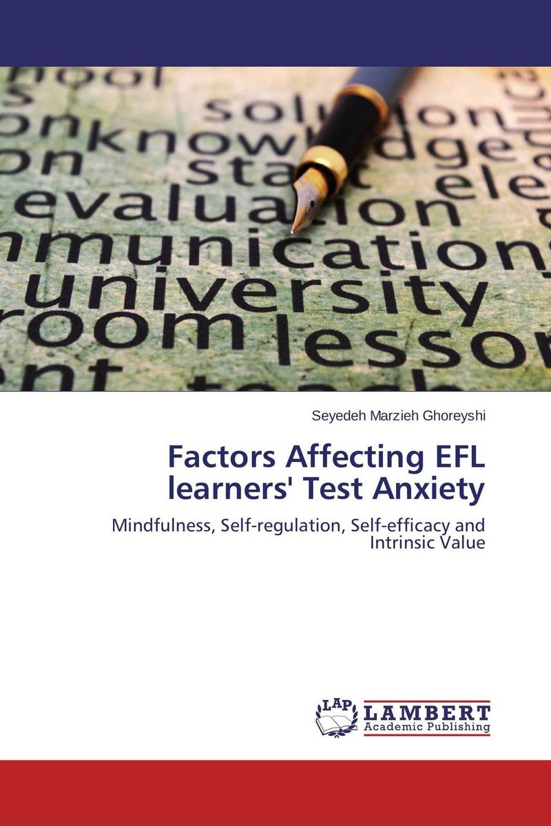Factors Affecting EFL learners' Test Anxiety test anxiety and academic achievement