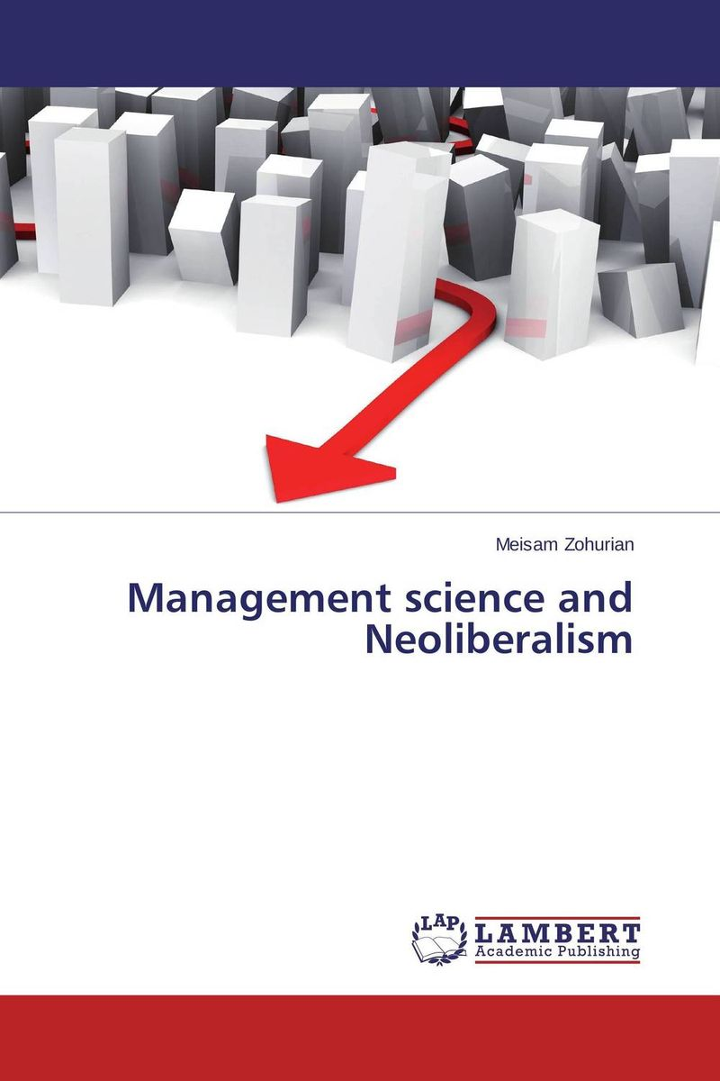 Management science and Neoliberalism norman god that limps – science and technology i n the eighties
