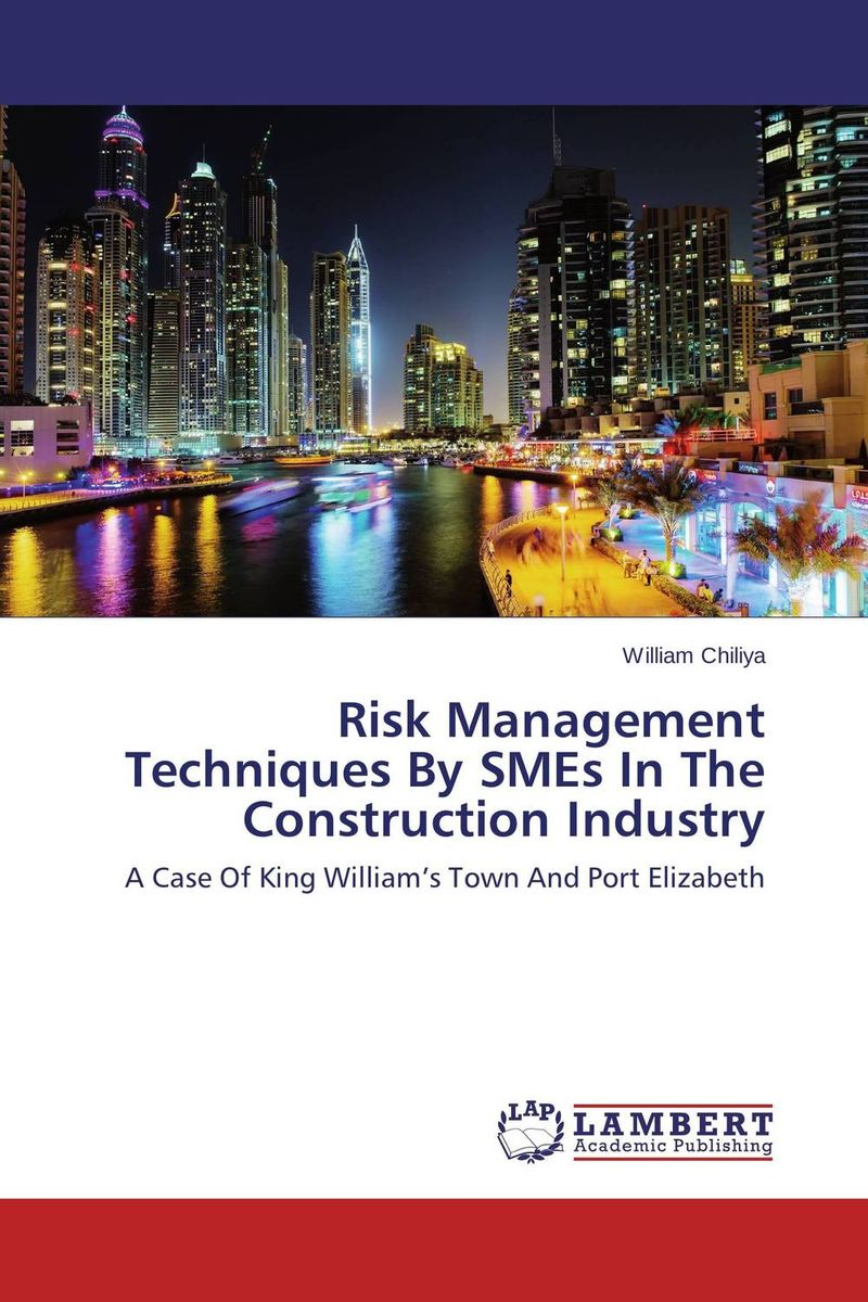 Risk Management Techniques By SMEs In The Construction Industry sim segal corporate value of enterprise risk management the next step in business management