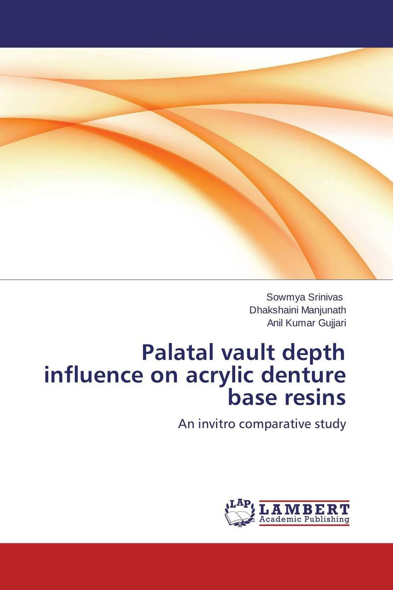 Palatal vault depth influence on acrylic denture base resins jodat askari and nazia yazdanie acrylic resins in dentistry