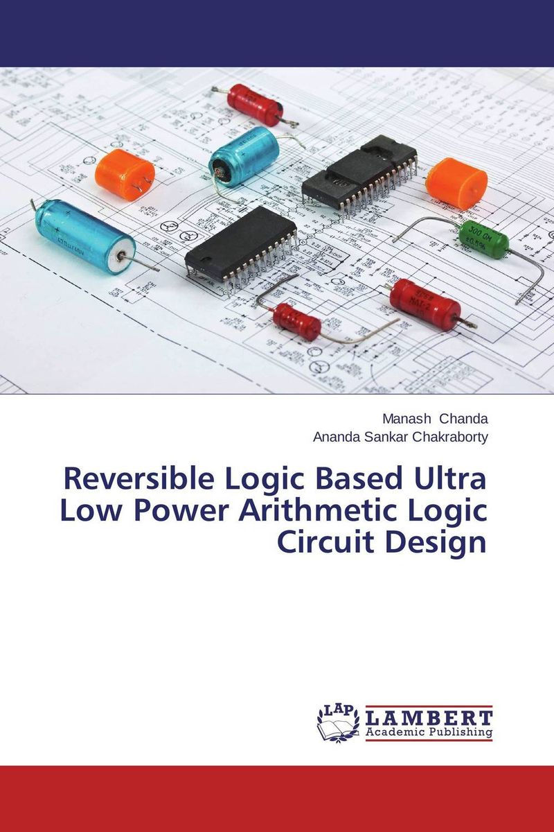 Reversible Logic Based Ultra Low Power Arithmetic Logic Circuit Design energy recovery clocking scheme to achieve ultra low power