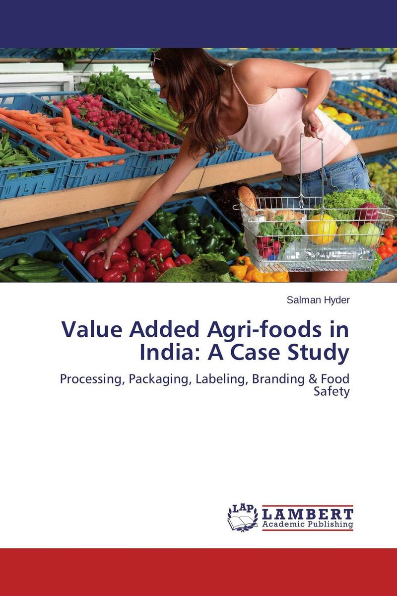 Value Added Agri-foods in India: A Case Study bernard s schweigert microwaves in the food processing industry