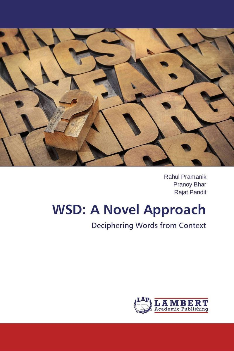 WSD: A Novel Approach the disappearing dictionary a treasury of lost words