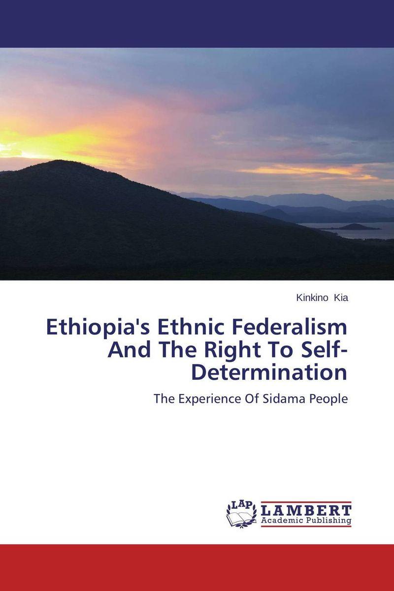 Ethiopia's Ethnic Federalism And The Right To Self-Determination the integration of ethnic kazakh oralmans into kazakh society