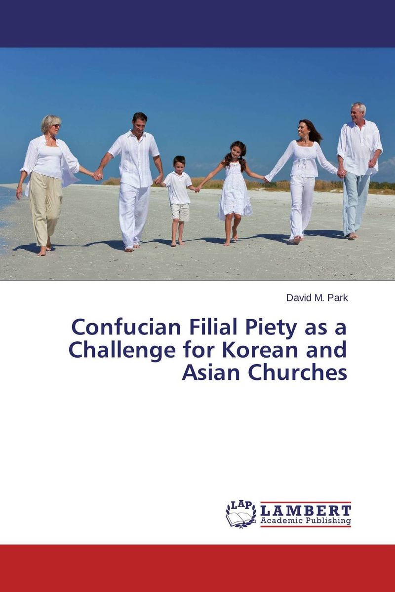 где купить Confucian Filial Piety as a Challenge for Korean and Asian Churches по лучшей цене