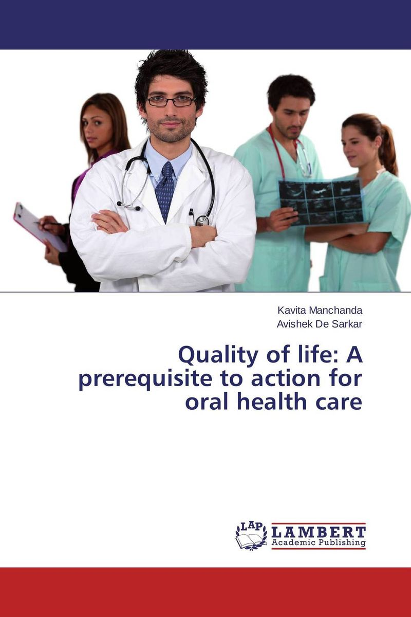 Quality of life: A prerequisite to action for oral health care jenefer philp focus on oral interaction