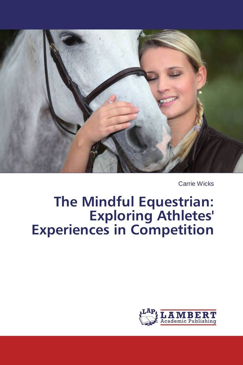 The Mindful Equestrian: Exploring Athletes' Experiences in Competition the mindful chef
