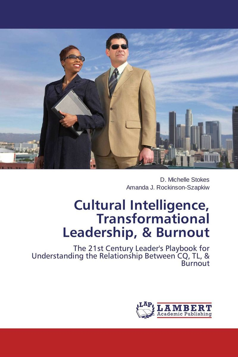 Cultural Intelligence, Transformational Leadership, & Burnout transformational leadership and organisational learning