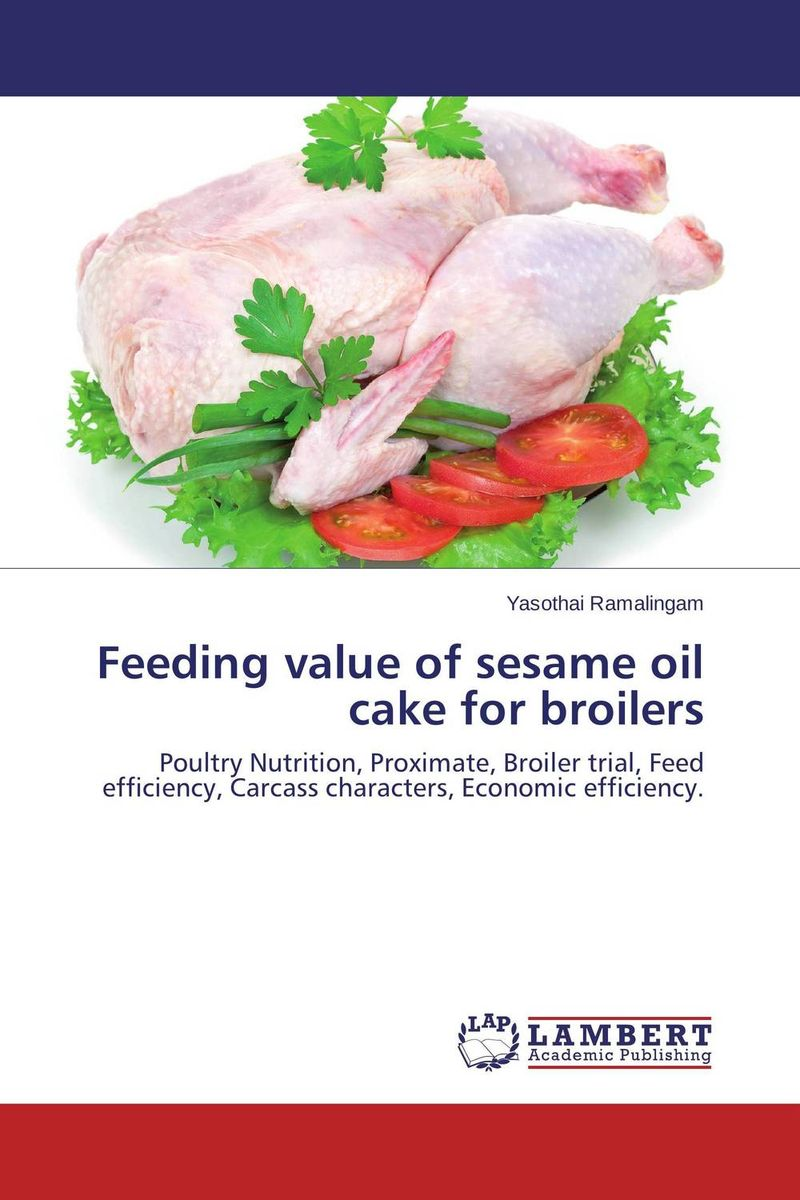 Feeding value of sesame oil cake for broilers dearomatization of crude oil