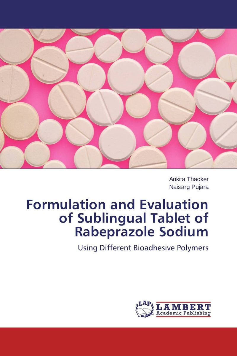 Formulation and Evaluation of Sublingual Tablet of Rabeprazole Sodium amita yadav kamal singh rathore and geeta m patel formulation evaluation and optimization of mouth dissolving tablets