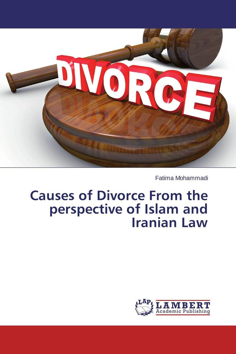 Causes of Divorce From the perspective of Islam and Iranian Law the nation of islam