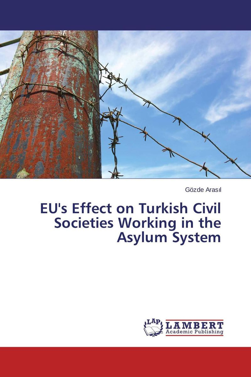 EU's Effect on Turkish Civil Societies Working in the Asylum System the demands of liberty – civil society in france since the revolution