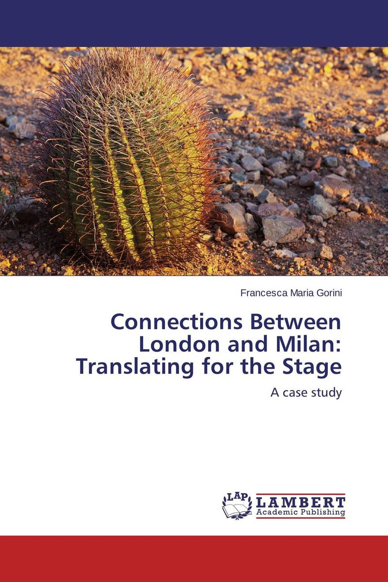 Connections Between London and Milan: Translating for the Stage shakespeare w the merchant of venice книга для чтения