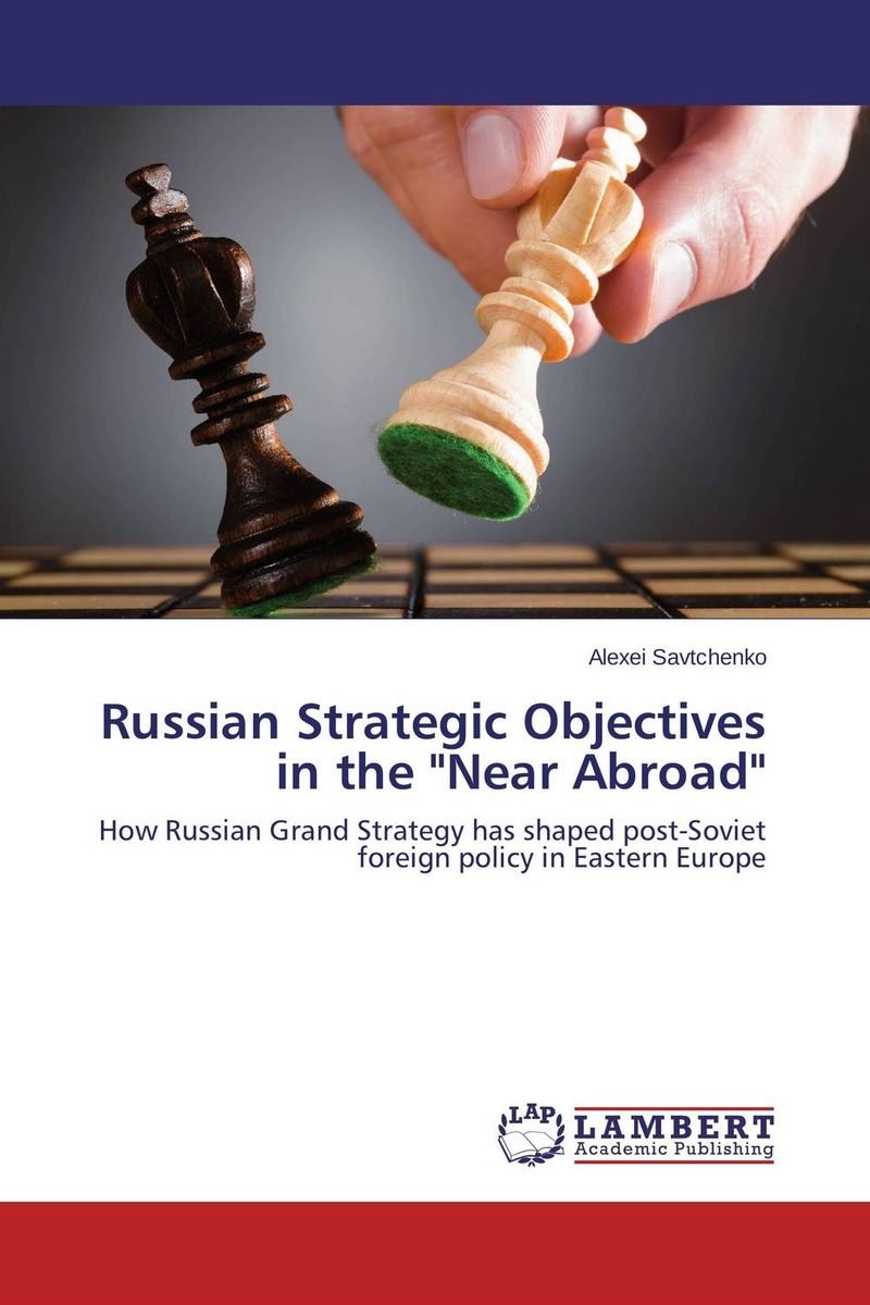 Russian Strategic Objectives in the Near Abroad driven to distraction