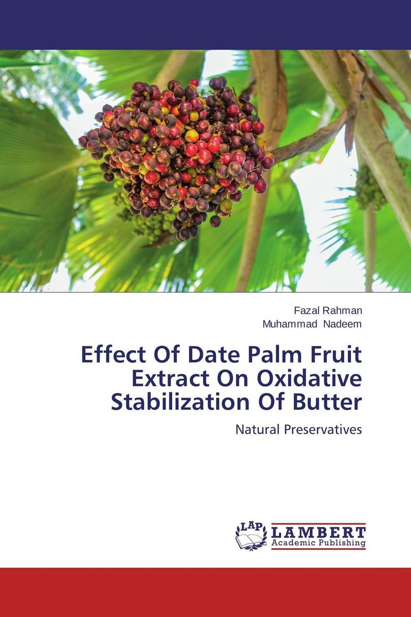 Effect Of Date Palm Fruit Extract On Oxidative Stabilization Of Butter hot sale noni extract powder morinda citrifolia extract moringa fruit extract 10 1 600g lot free shipping