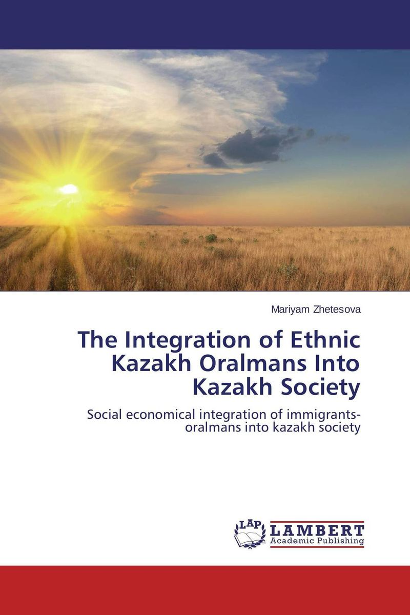 The Integration of Ethnic Kazakh Oralmans Into Kazakh Society point systems migration policy and international students flow