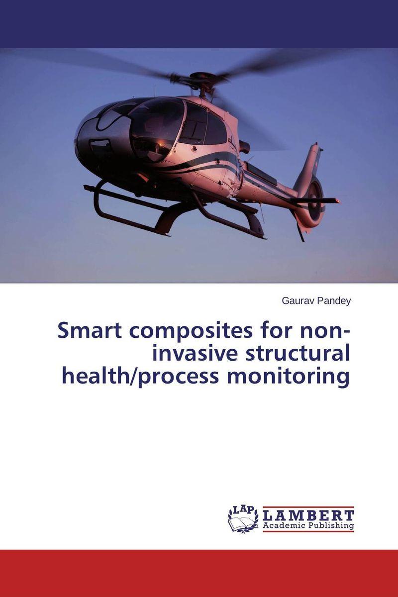 купить Smart composites for non-invasive structural health/process monitoring недорого