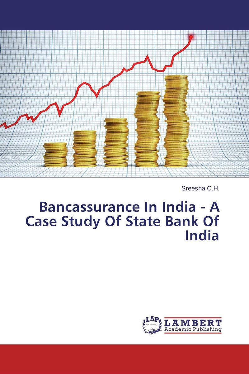 Bancassurance In India - A Case Study Of State Bank Of India салфетки heart of india 200 5