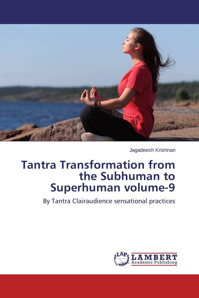Tantra Transformation from the Subhuman to Superhuman volume-9 neuropsychological functions in depression with anxiety disorders