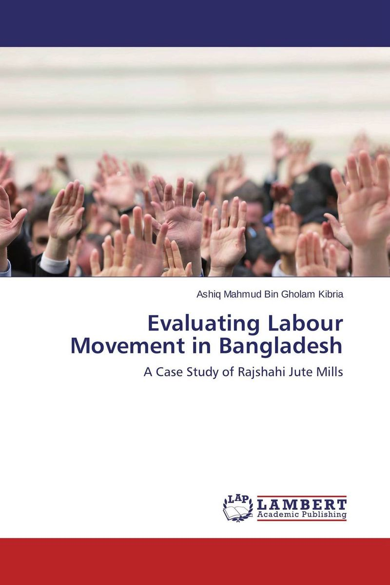 Evaluating Labour Movement in Bangladesh brutal inhuman behavior against women in bangladesh