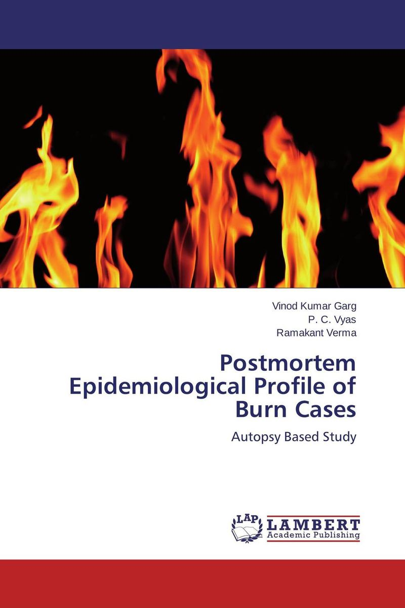 Postmortem Epidemiological Profile of Burn Cases an epidemiological study of natural deaths in limpopo