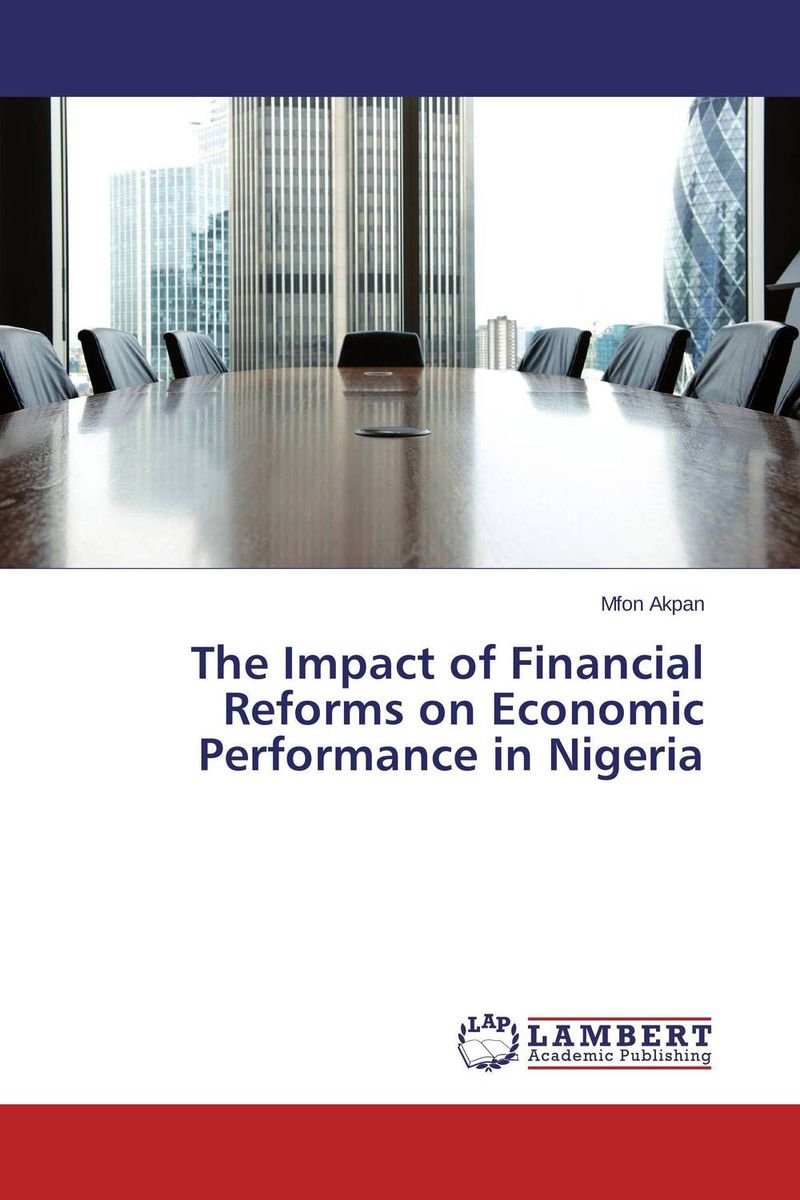 The Impact of Financial Reforms on Economic Performance in Nigeria offiong solomon the impact of government policy on the informal sector in nigeria